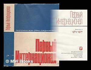 Pervyj Internacional. Chast 1 1864 - 1870. [Language: Russian]: Bah, Irina Alekseevna [editor]