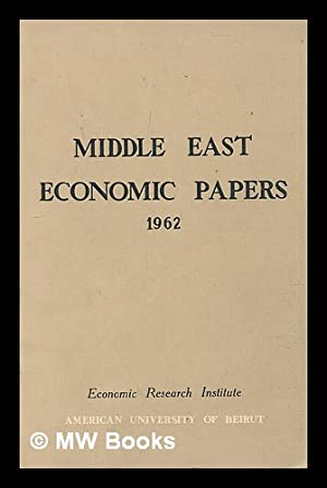 Middle East economic papers, 1962: American Univ. of Beirut, Economic Research Institute. Lebanon