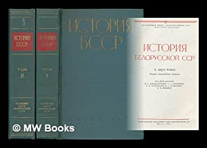 Istoriya Belorusskoy SSR : v dvukh tomakh [The history of the Belarussian SSR : in two volumes. ...
