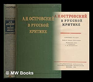 A. N. Ostrovskiy v russkoy kritike : sbornik statey [A. N. Ostrovsky in Russian criticism. Language...