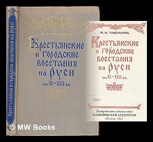 Krest'yanskiye i gorodskiye vosstaniya na Rusi; XI-XIII vv. [Peasant and urban uprisings in ...