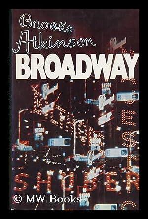 Broadway: Atkinson, Brooks (1894-1983)