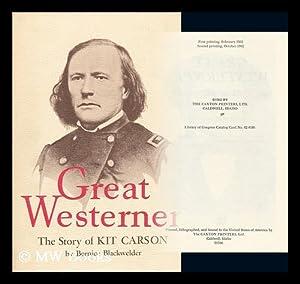 Great Westerner; the Story of Kit Carson: Blackwelder, Bernice