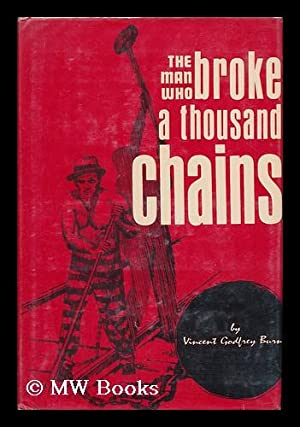 The Man Who Broke a Thousand Chains;: Burns, Vincent Godfrey