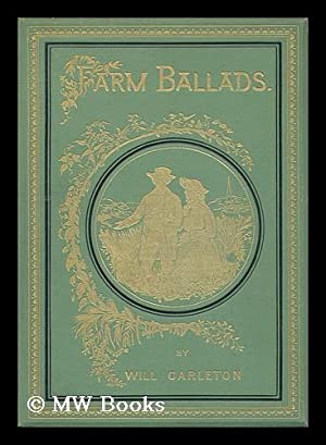 Farm Ballads. by Will Carleton: Carleton, Will