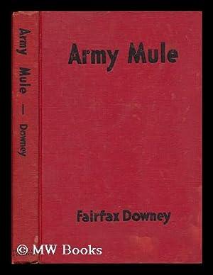 Army Mule: Downey, Fairfax Davis (1893-?) - Related Name: Brown, Paul (1893-1958) Illus