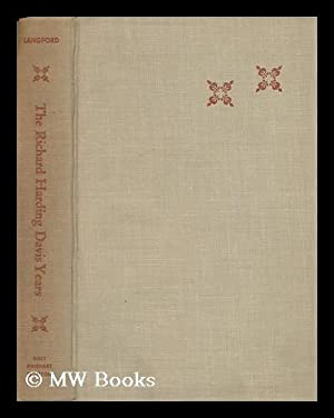 The Richard Harding Davis Years; a Biography of a Mother and Son: Langford, Gerald (1911-)