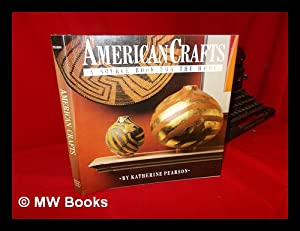American Crafts : a Source Book for: Pearson, Katherine