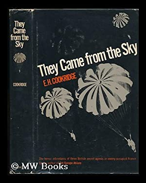 They Came from the Sky, by E. H. Cookridge. with a Foreword by Maurice J. Buckmaster: Cookridge, E....