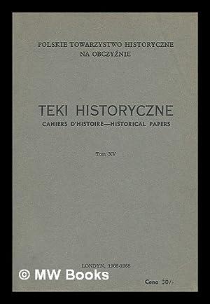 Teki historyczne Cahiers D'histoire - Historical Notes [Language: Polish]: Polskie Towarzystwo...