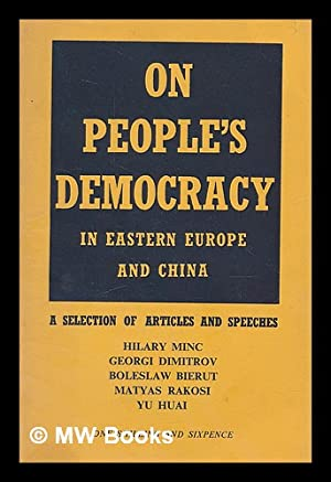 On People's Democracy in Eastern Europe and China : a Selection of Articles and Speeches: Minc...