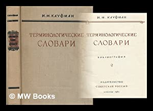 Terminologicheskiye slovari bibliografiya [Glossaries bibliography. Language: Russian]: Kaufman, I....