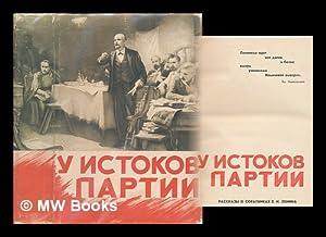 U istokov partii : rasskazy o soratnikakh V. I. Lenina. [At the root of the party : stories of the ...
