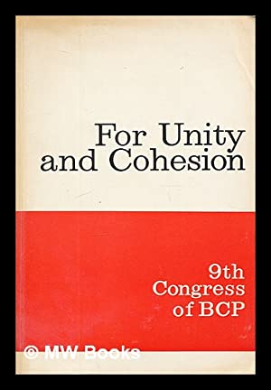 For unity and cohesion : materials of the 9th Congress of the Bulgarian Communist Party. Sofia, ...