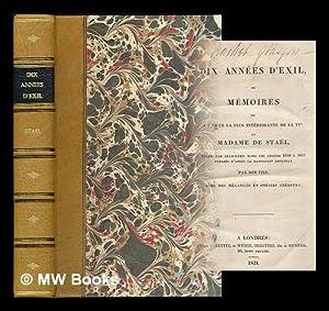 Dix annees d'exil, ou Memoires de l'epoque: Stael, (Anne-Louise-Germaine), Madame