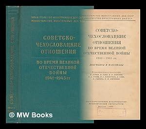 Sovetsko-chekhoslovatskiye otnosheniya vo vremya Velikoy Otechestvennoy voyny: Vlchek, YA. (Redaktor)