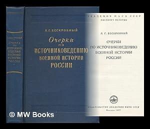 Ocherki po istochnikovedeniyu voyennoy istorii Rossii. [Essays on the sources of Russian military ...