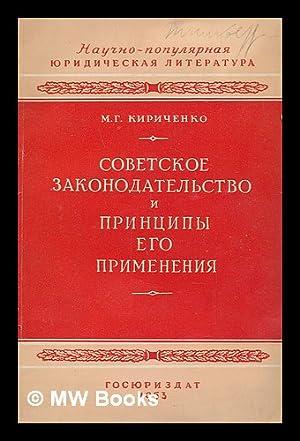 Sovetskoye Zakonodatel'stvo i printsipy yego primeneniya [Soviet law and the principles of its ...