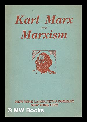 Karl Marx and Marxism : a universal genius, his discoveries, his traducers: Petersen, Arnold