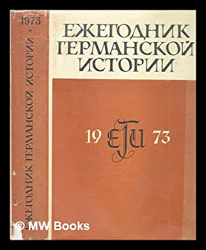 Yezhegodnik Germanskoy Istorii 1973 [German Yearbook Stories. Language: Russian]: Izdatel'stvo ...