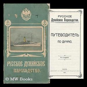 Putevoditel' po Dunayu / Russkoye Dunayskoye Parokhodstvo [Guide to the Danube / ...