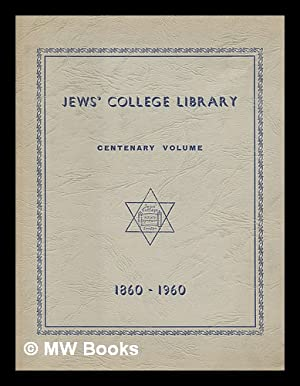 History of Jews' College Library, 1860-1960: Goldschmidt-Lehmann, Ruth P.