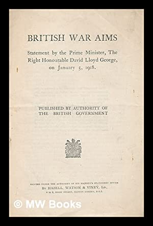 British war aims / statement by the Prime Minister, the Right Honourable David Lloyd George, ...