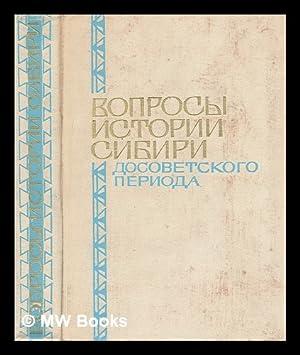 Voprosy Istorii Sibiri dosovetskogo perioda Bakhrushinskiye Chteniya 1969 [Questions Stories ...