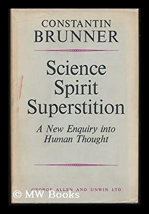 Science, Spirit, Superstition: a New Enquiry Into Human Thought; Abridged and Translated by Abraham...