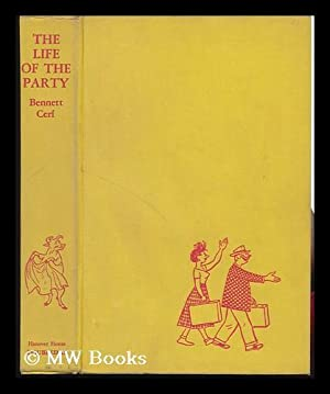 The Life of the Party; a New Collection of Stories and Anecdotes. Drawings by Carl Rose: Cerf, ...