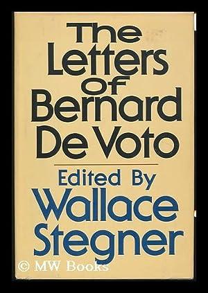 The Letters of Bernard Devoto / [Edited: De Voto, Bernard