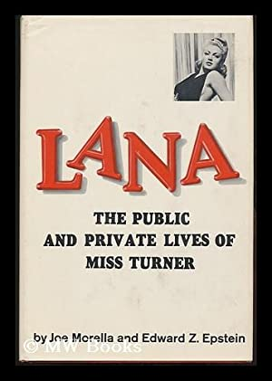 Lana: the Public and Private Lives of: Morella, Joe. Epstein,