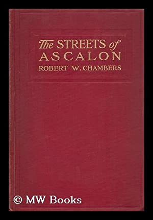 The Streets of Ascalon; Episodes in the Unfinished Career of Richard Quarren, Esq. by Robert W. ...