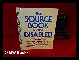 The Source Book for the Disabled : Hale, Glorya