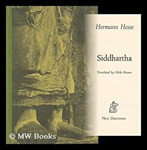 Siddhartha; Translated by Hilda Rosner - [Uniform Title: Siddhartha. English]: Hesse, Hermann (1877...