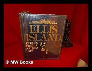 Ellis Island : Echoes from a Nation's Past / Essays by Norman Kotker . [Et Al. ] ; Edited by ...