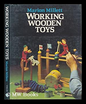 Working Wooden Toys / Marion Millett ;: Millett, Marion Cathcart