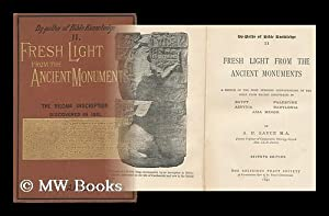 Fresh Light from the Ancient Monuments : a Sketch of the Most Striking Confirmations of the Bible ...