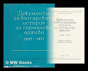Dokumenta za bulgarskata istoriya tsz germanski arkhivi 1829-1877 [Document Bulgarian history MCD ...