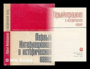 Pervyy Internatsional v istoricheskoy nauke [First International historical scholarship. Language: ...