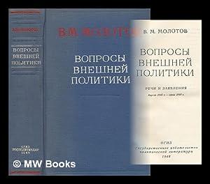 Voprosy vneshney politiki : rechi i zayavleniya, aprel' 1945 g. - iyun' 1948 g [Foreign ...