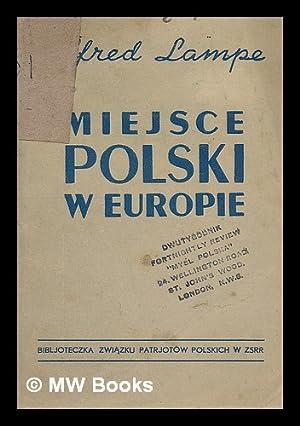 Miejsce Polski w Europie [Language: Polish]: Lampe, Alfred