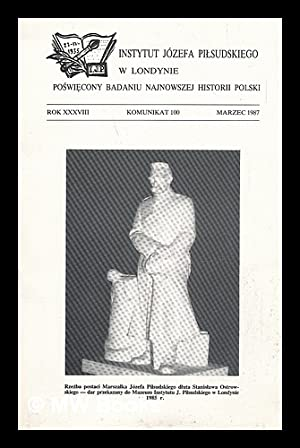 Komunikat 100: Rok xxxviii Komunikat 100 Marzec: Instytut Jozefa Pilsudskiego
