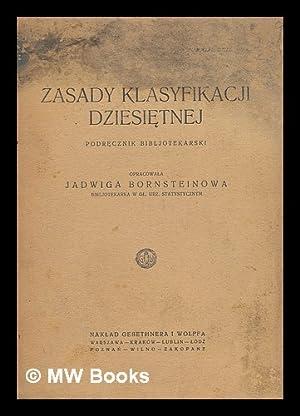 Zasady klasyfikacji dziesietnej : podrecznik bibljotekarski [Language: Polish]: Bornsteinowa, ...