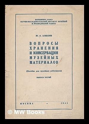 Voprosy khraneniya i konservatsii muzeynykh materialov [Questions preservation and conservation of ...