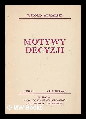 Motywy decyzji [Language: Polish]: Almarski, Witold