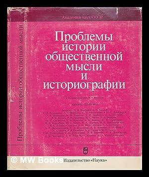 Problemy istorii obshchestvennoy mysli istoriografii [The problems of the history of social thought...