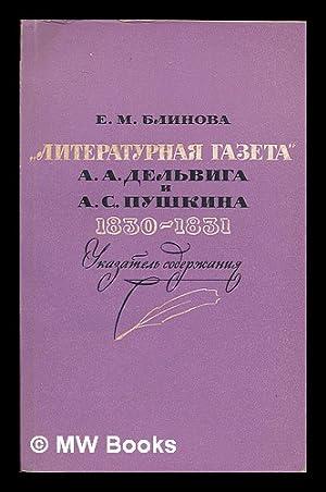 Literaturnaya gazeta. A.A. Del'viga i A.S. Pushkina, 1830-1831 : ukazatel' soderzhaniya. ...
