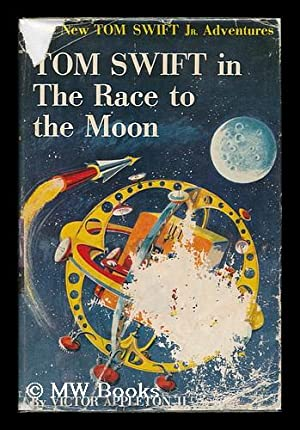 Tom Swift in the Race to the Moon: Appleton Ii, Victor