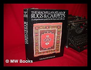 The MacMillan Atlas of Rugs & Carpets: Black, David (Ed.